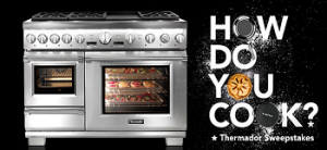 THERMADOR – Win a 2015 dishwasher and a lot of great prizes valued at $9,520 .