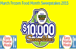 """Easy Home Meals – Win $10,000 cash from """"March Frozen Food Month Sweepstakes 2015"""""""