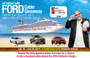 FORD – Win a trip for 2 on the 2015 Tom Joyner Fantastic Voyage Cruise valued at $7,240 by Feb 28, 2015!