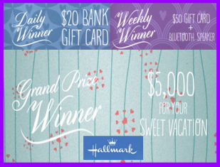Hallmark – Win $5,000 check and a tons of Weekly and daily prizes by Feb. 20, 2015 !