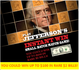 Jefferson's Buorbon – Win a tons of INSTANT win prizes of $2 bills up to $100 from Small Batch Match Game!