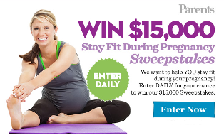 Parents – Win $15,000 check to help You stay fit during your pregnancy – enter DAILY !