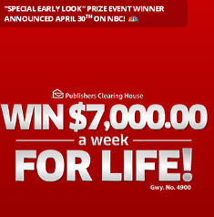 Publishers Clearing House – Win $7,000 a WEEK for life from giveaway number 4900 ! TODAY