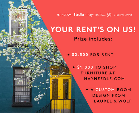 Refinery 29 – Win a $2,500 cash and a $1,000 shopping spree to Hayneedle.com and a custom premium room design from Laurel & Wolf on Feb 22, 2015 !