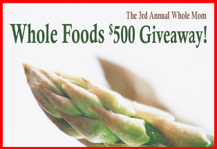 Whole Mom – Win a $500 Whole Foods Gift Card by May 17, 2015