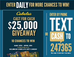Cabela's – Win $25,000 in Cabela's gift cards – enter DAILY for more chance to win!
