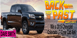 Dave Smith – Win a 2015 Chevrolet Colorado LT Crew Cab 4×4 valued at $32,960 by April 30, 2015!