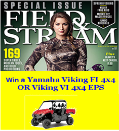 Field & Stream – Win a Yamaha Viking FI or Viking VI EPS plus a three day Cast & Blast trip for 2 in Louisiana in the Fall of 2015!