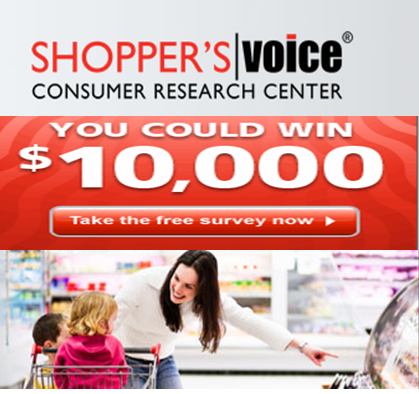 Shopper' Voice – Win $10,000.00 awarded as a check or 1 of 12 Secondary Prizes a $500.00 Visa or MasterCard gift cards – MONTHLY!