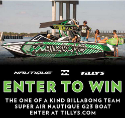 Tilly's – Win the 2013 Super Air Nautique G23 – Billabong Team Edition and trailer valued at $149,000