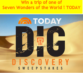 Today & NBC – Win the adventure of a lifetime to one of Seven Wonders of the World- TODAY 800A.M. -900A.M!
