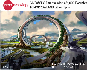 AMC – Win 1 of 1000 Exclusive TOMORROWLAND lithographs by June 1, 2015!