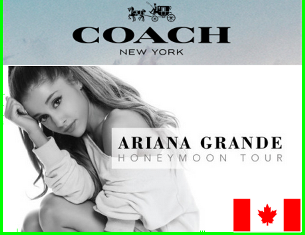 Coach – Win 4 VIP tickets with backstage access to the Ariana Grande Concert and more prizes valued $61,500by  June 15, 2015!