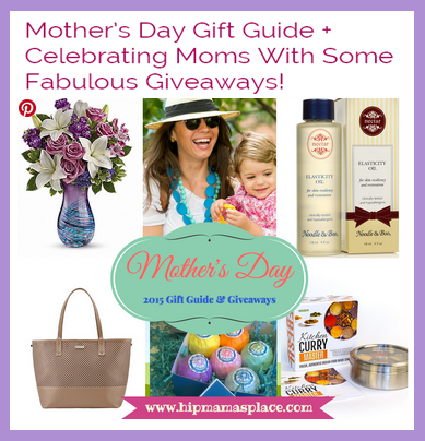 Hip Mama's Place – Win 1 of 6 fabulous prizes during the 2015 Mother's Day Giveaway Event!