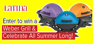 Latina – Win a lightweight Weber Q 1200s and portable grill cart value at $298 by May 31, 2015!