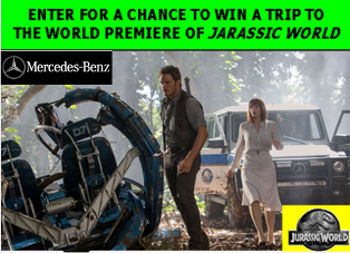 Mercedes Benz – Win a $2,881 trip for 2 to attend the Jurassic World Premiere in Los Angeles, California on June 9, 2015 and a $1,484 check by May 24, 2015!