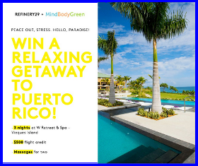 REFINERY 29 – Win a $4,999  trip for 2  to Vieques, Puerto Rico by May 23, 2015!