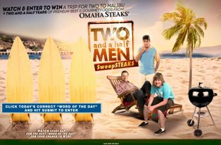 Warner Bros – Watch and Win a trip for 2 to Malibu, California plus a $2,500 Omaha Steaks gift card and more prizes by May 29, 2015 – DAILY !