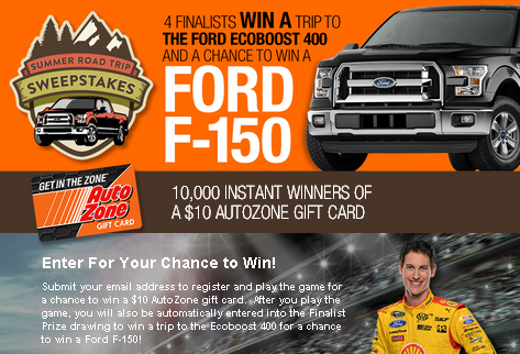 AutoZone – Win a Ford F-150 plus a trip for 2 to Miami, FL to attend the Ford Eco 400 race in Miami, FL and thousands of instant prizes by July 27, 2015 – INSTANTLY!