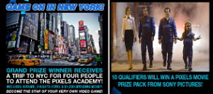 Cinemark – Win a trip for 4 to the Pixel Academy in New York City and a Pixels movie prize pack from Sony Pictures by July 31, 2015