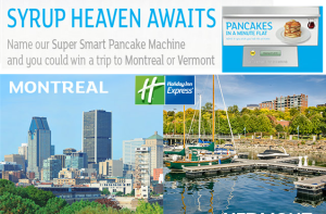 Holiday Inn Express – Win a trip to Montreal or Vermont and more super sweet prizes instantly by July 31, 2015!