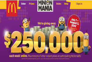 McDonald's – Win a trip for 4 to Universal Orlando Resort plus $250,000 each week and other instant prizes by August 17, 2015 – WEEKLY!