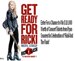 Ryan Seacrest – Win $10,000 Worth of Concert Tickets from Ryan Seacrest in Celebration of 'Ricki And The Flash' by August 2, 2015