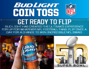 Bud Light – Win a $5,800 trip for 2 to San Francisco plus tickets to Super Bowl 50 and hundreds of instant prizes by November 15, 2015 – INSTANYLY!
