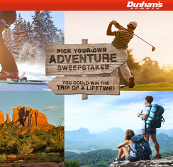 Dunham's – Win a trip of the lifetime and a $10 Dunham's gift card by August 31, 2015 – INSTANTLY!