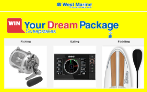 West Marine – Win all the products that make either the Fishing, Sailing, or Paddle Dream Package valued at  $3,000 by November 22, 2015