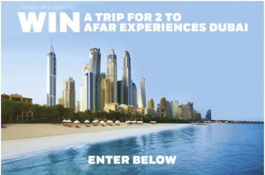 Afar – Win a trip for 2 to AFAR Experiences Dubai from February 4-8, 2016 valued at $15,729 by December 18, 2015