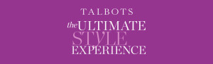 Talbots – Win The Ultimate Style Experience incl a trip to New York City & hotel accommodations, one-to-one session with lunch PLUS a $2,500 Talbots gift card