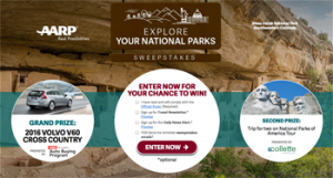 AARP – Explore Your National Parks – Ages 45 or Older – Win an all-new 2016 Volvo V60 Cross Country T5 car valued at $44,140 ARV OR a 12-day National Parks of America guided tour OR more