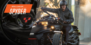 Bombardier Recreational BRP – A Can-am Spyder Vehicle – Win a Can-Am Spyder F3 1330 ACE Vehicle valued at $19,649 USD
