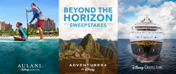 Disney Online – Beyond the Horizon – Win a grand prize of either a Disney Gruise Line OR Adventures by Disney OR Aulani Vacation
