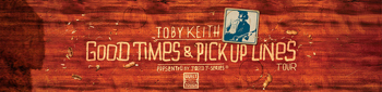 Ford Motor Company – Toby Keith Good Times and Pickup Lines – Win a 2016 Ford F-150 pickup truck & a private Toby Keith performance for 20 people
