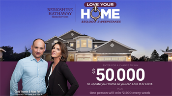 HGTV – Berkshire Hathaway HomeServices Love Your Home – Win a grand prize of $50,000 cash OR 1 of 12 Weekly prizes of $2,500 cash each