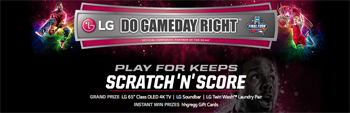 LG Electronics – Play for Keeps Scratch N Score – Win a grand prize package of OLED 4K TV, LG TwinWash Bundle and LG Sound Bar valued at $9,289 ARV OR 1 of 225 Instant-Win prizes