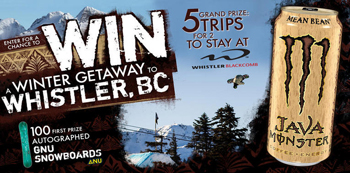 Monster Energy – Java Monster – Win 1 of 5 Winter Getaways for 2 to Whistler valued at $3,200 ARV each OR 1 of 100 Gnu snowboards valued at $450 ARV each
