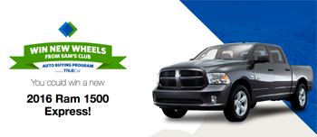 Sams Club – March Car – Win a 2016 Dodge Ram 1500 Express from True Car valued at $32,000 ARV