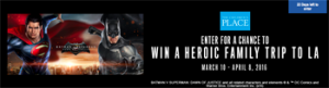 The Childrens Place – Clash of The Heroes – Win a heroic family trip of 4 to Los Angeles