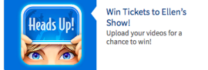 ellentube – Your Best Heads Up Moments – Win a trip for 2 to Los Angeles to see The Ellen Show
