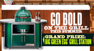 Mcilhenry Company – The Grill with Tabasco – Win a Big Green Egg Grill Station valued at $3,627 ARV OR 1 of 4 Big Green Egg packages and more