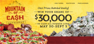 Mountain Mikes Pizza – Mountain of Cash – Win a grand prize of $10,000 cash OR 1 of 14 weekly cash prizes