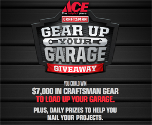 Ace Hardware – Craftsman Gear Up Your Garage – Win a grand prize valued at $7,351 OR 1 of 31 Daily prizes of a Craftsman Tool or Product