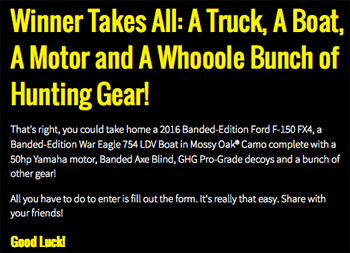 Banded Holdings – The Greatest Outdoor Giveaway Ever – Win a special edition Banded Truck & Boat plus Banded gear with total value at $81,345 ARV