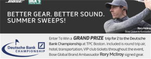 BOSE – Better Gear Better Sound Summer Sweeps – Win a trip for 2 to the Deutsche Bank Championship in Norton OR 1 of 8 Bose SoundLink Mini Bluetooth speakers II