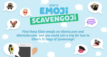 Ellen Degeneres Show – Ellens Emoji Scavengoji – Win a trip for 2 to Ellens 12 Days of Giveaways valued at US$4,000