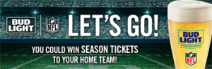 Anheuser-Busch – Bud Light Lets Go – Win 1 of 4 double season tickets to your home team OR  hundreds of other prizes