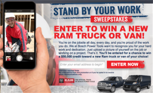 Bosch – Stand By Your Work – Win either a Ram Truck or Van valued at ARV $50,000
